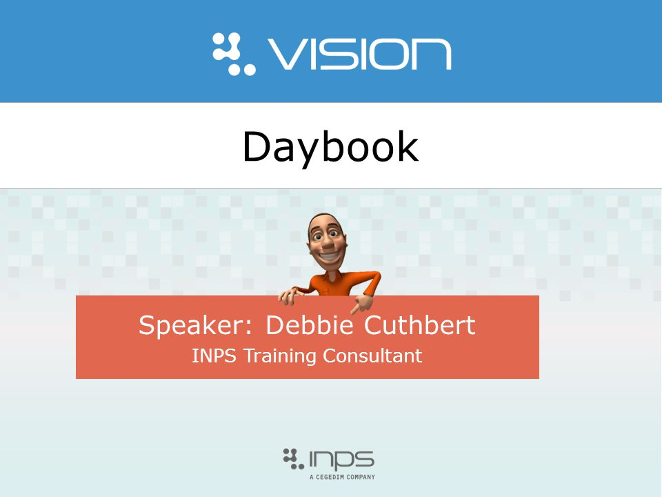 www.inps.co.uk Aim Provide an Overview of Daybook