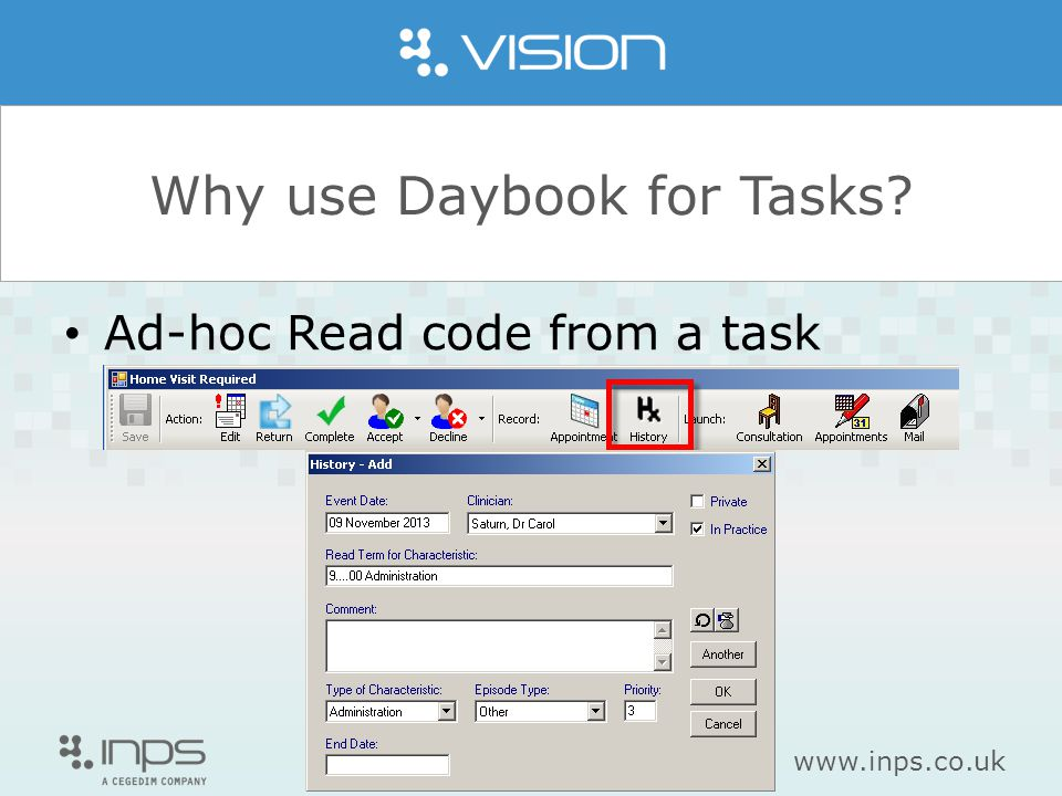 www.inps.co.uk Why use Daybook for Tasks Ad-hoc Read code from a task
