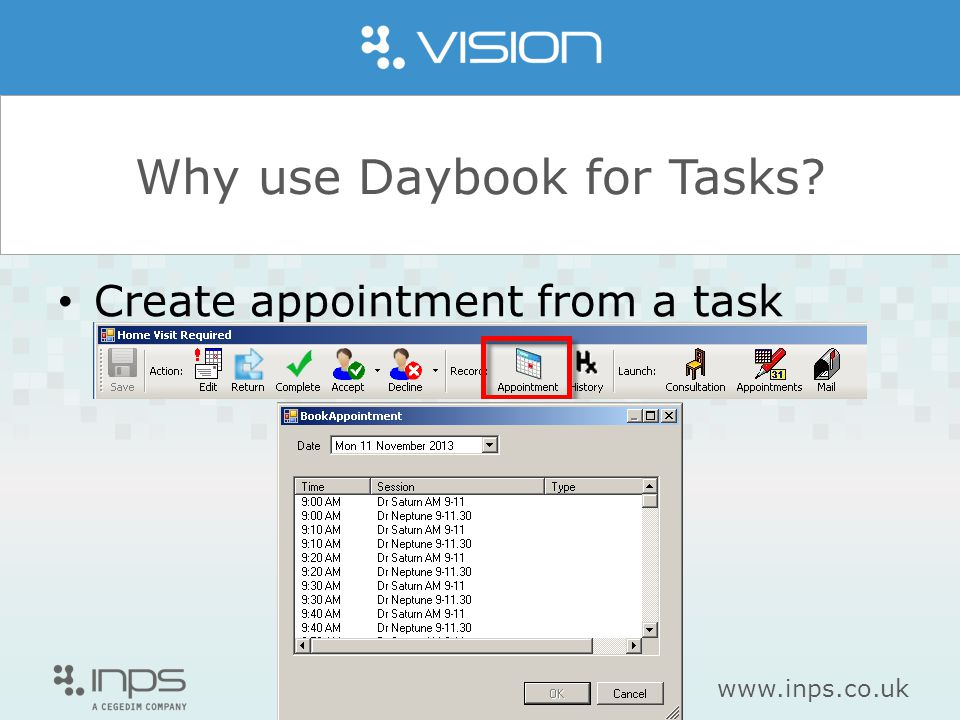 www.inps.co.uk Why use Daybook for Tasks Create appointment from a task