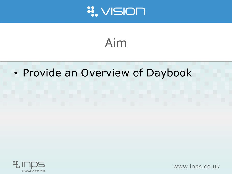 Aim Provide an Overview of Daybook