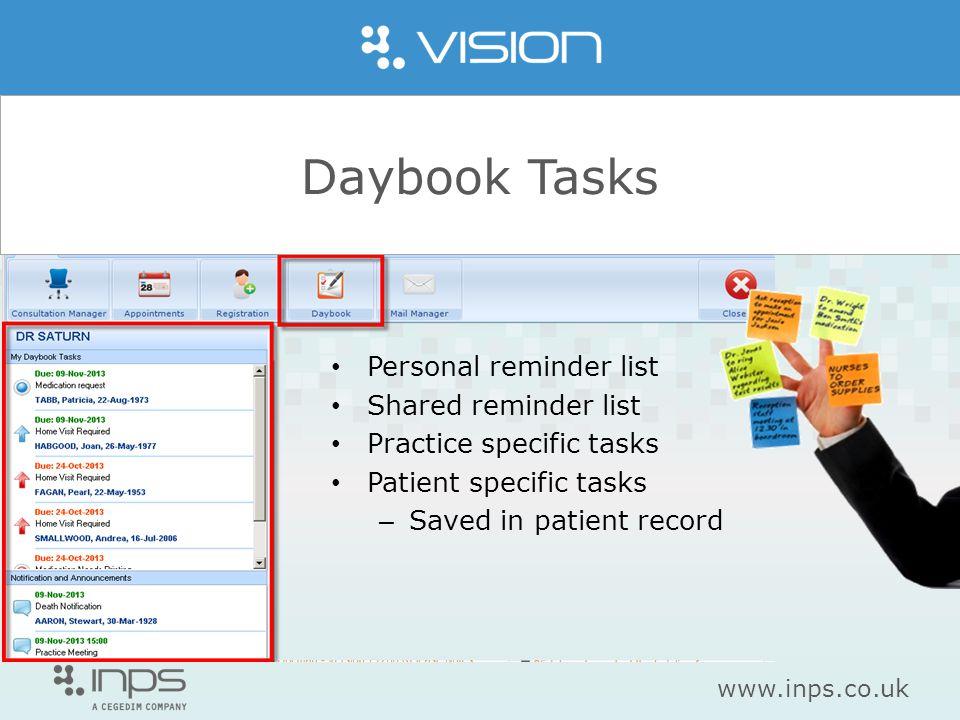 www.inps.co.uk Daybook Tasks Personal reminder list Shared reminder list Practice specific tasks Patient specific tasks – Saved in patient record