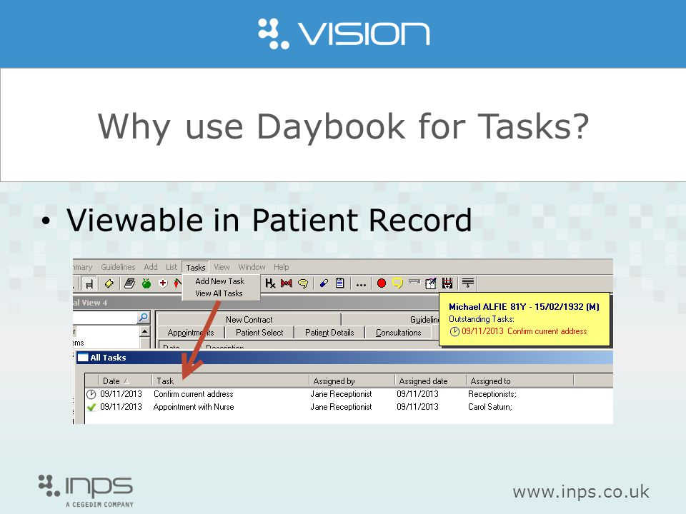 www.inps.co.uk Why use Daybook for Tasks? Viewable in Appointments
