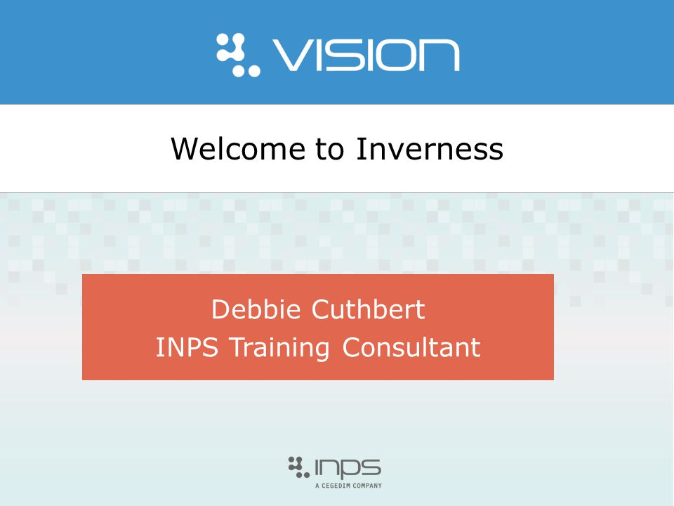 Welcome to Inverness Debbie Cuthbert INPS Training Consultant