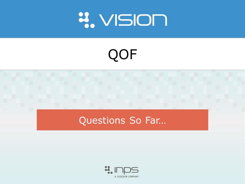QOF Questions So Far…