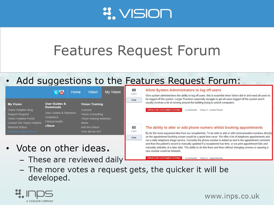 www.inps.co.uk Features Request Forum Add suggestions to the Features Request Forum: Vote on other ideas.