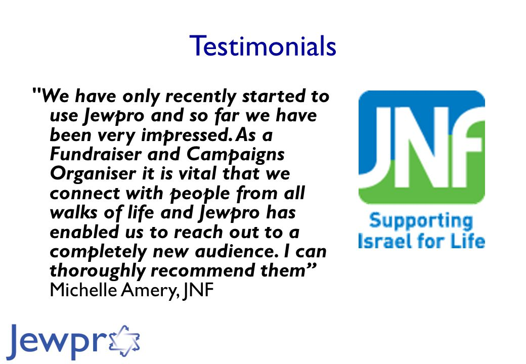 Testimonials We have only recently started to use Jewpro and so far we have been very impressed.