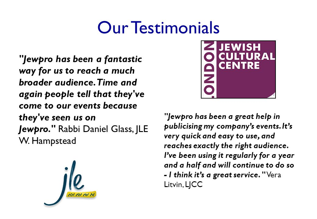Our Testimonials Jewpro has been a fantastic way for us to reach a much broader audience.