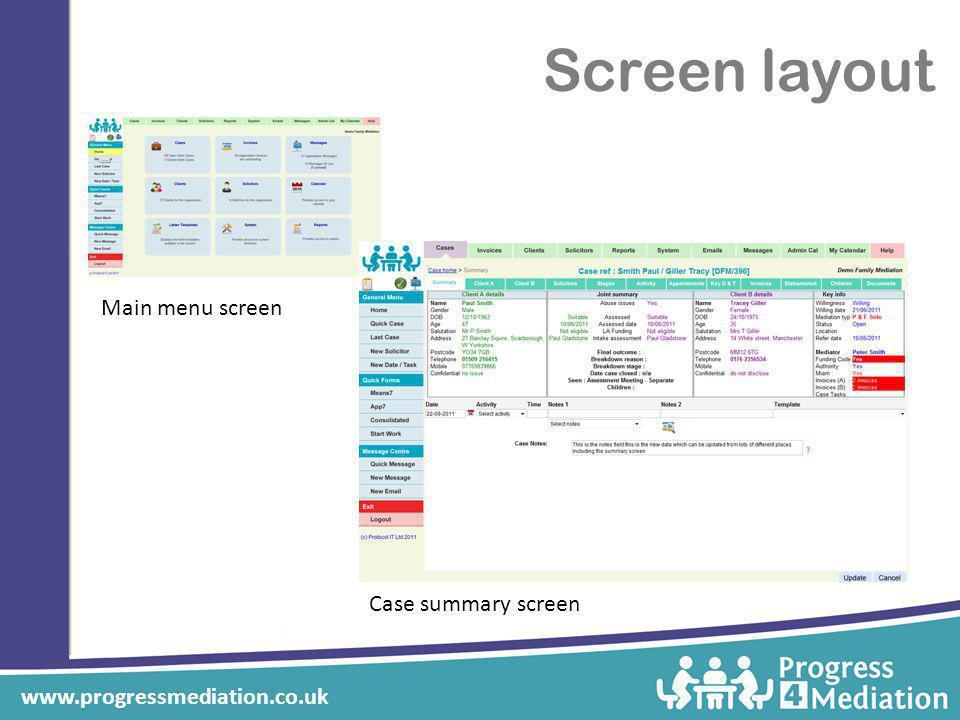 Screen layout Main menu screen Case summary screen www.progressmediation.co.uk