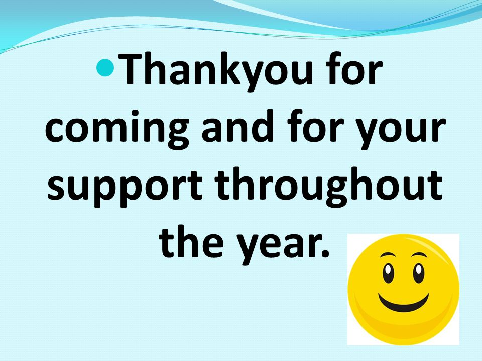 Thankyou for coming and for your support throughout the year.