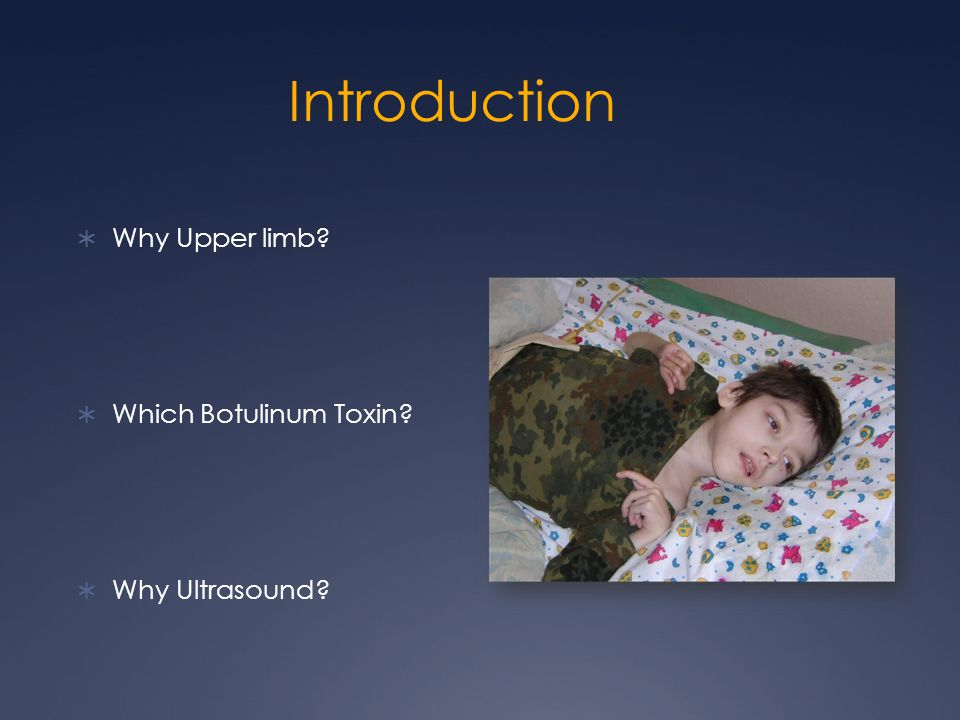 Technique  Sonography guided injection of Botulinum toxin  Multilevel, multisite  Dose range per child used 4 to 20 units/Kg