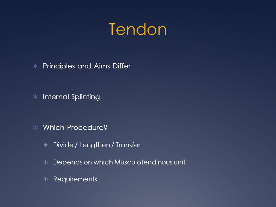 Tendon  Principles and Aims Differ  Internal Splinting  Which Procedure.