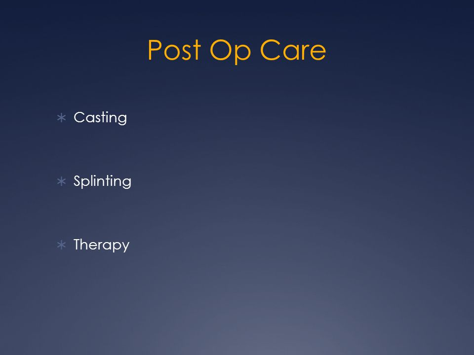 Post Op Care  Casting  Splinting  Therapy