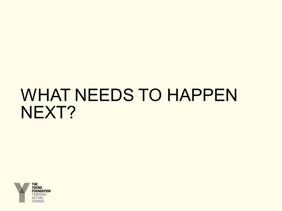 WHAT NEEDS TO HAPPEN NEXT