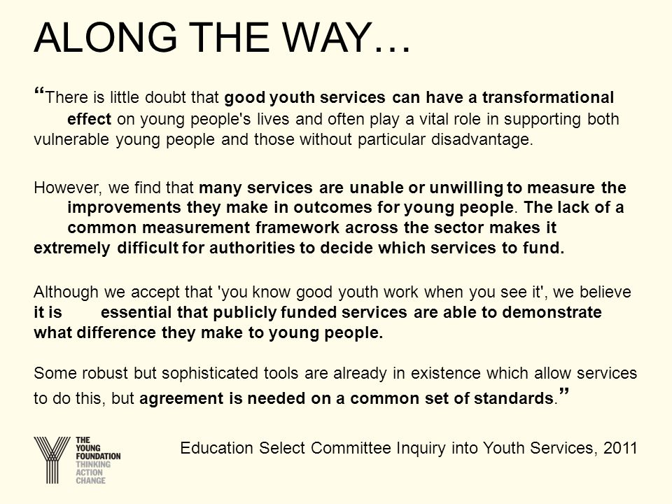""" There is little doubt that good youth services can have a transformational effect on young people's lives and often play a vital role in supporting"