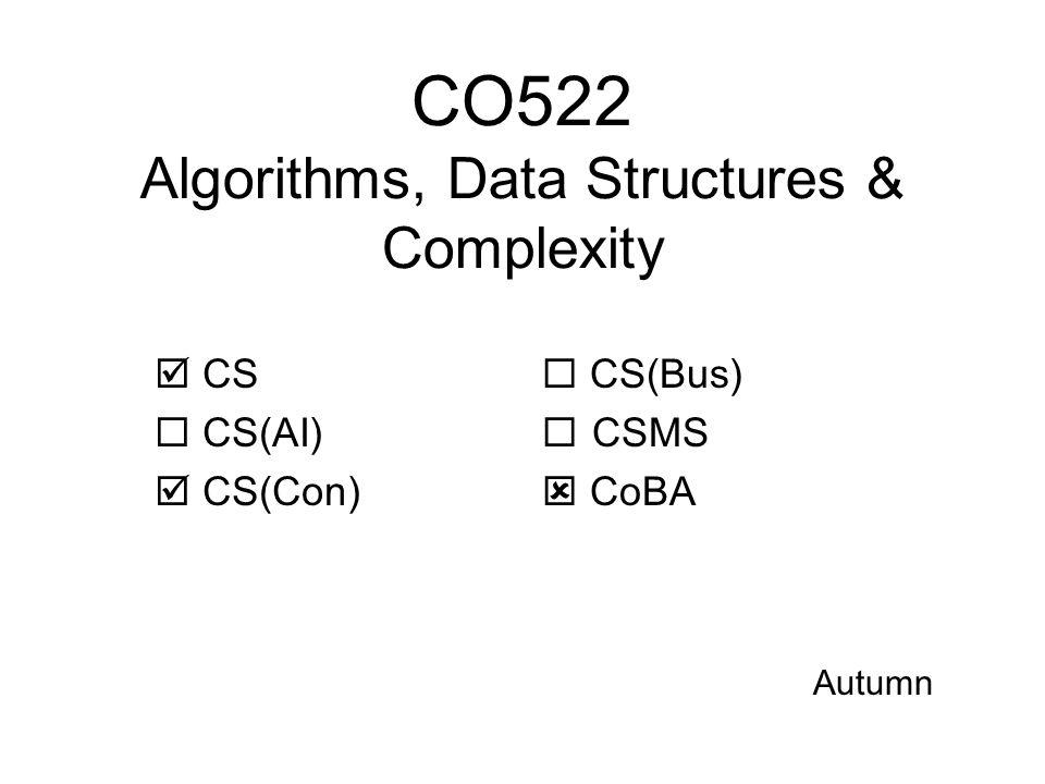 CO526 Distributed Systems & Networks  CS  CS(AI)  CS(Con)  CS(Bus)  CSMS  CoBA Autumn