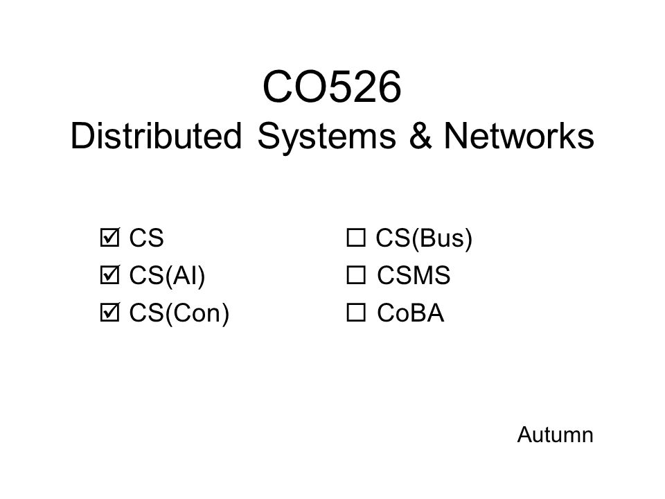 CO529 Human-Computer Interaction  CS  CS(AI)  CS(Con)  CS(Bus)  CSMS  CoBA Autumn
