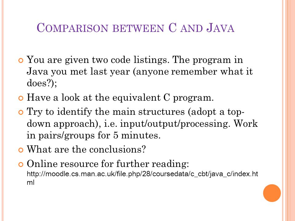 C OMPARISON BETWEEN C AND J AVA You are given two code listings.