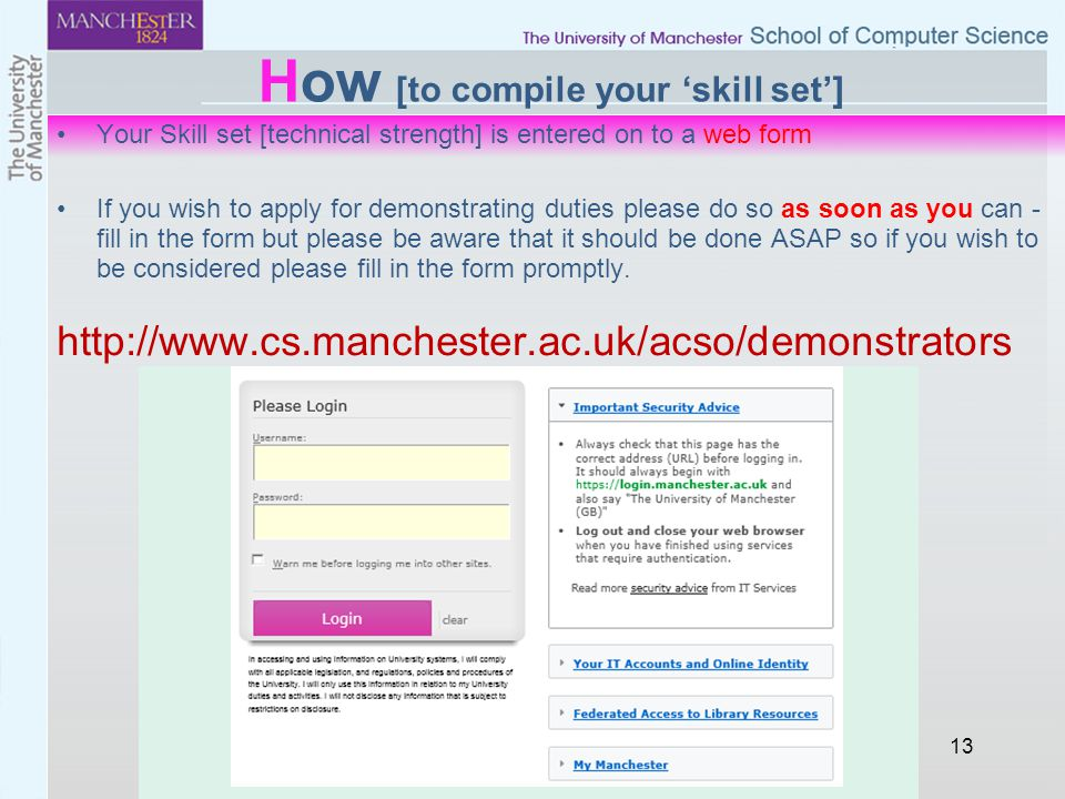 13 How [to compile your 'skill set'] Your Skill set [technical strength] is entered on to a web form If you wish to apply for demonstrating duties ple