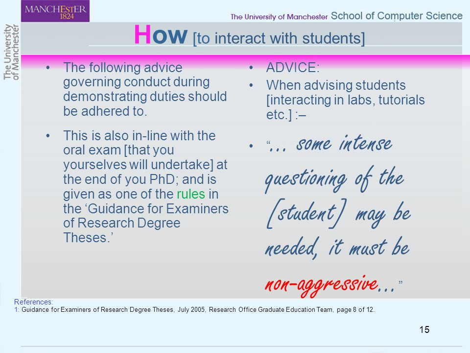How [to interact with students] The following advice governing conduct during demonstrating duties should be adhered to. This is also in-line with the