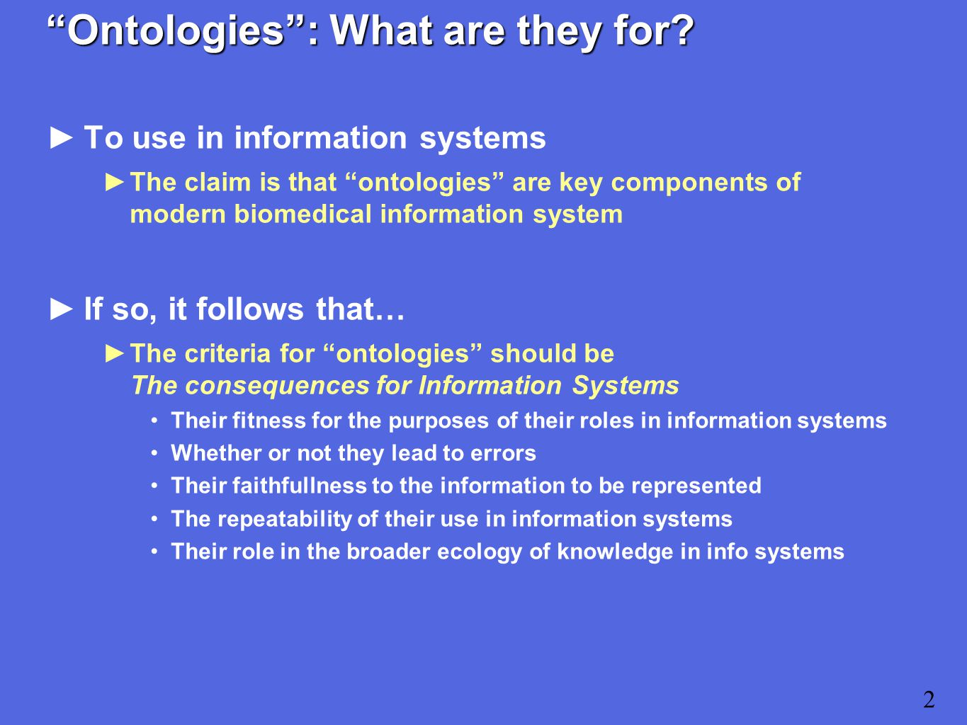 Ontologies : What are they for.