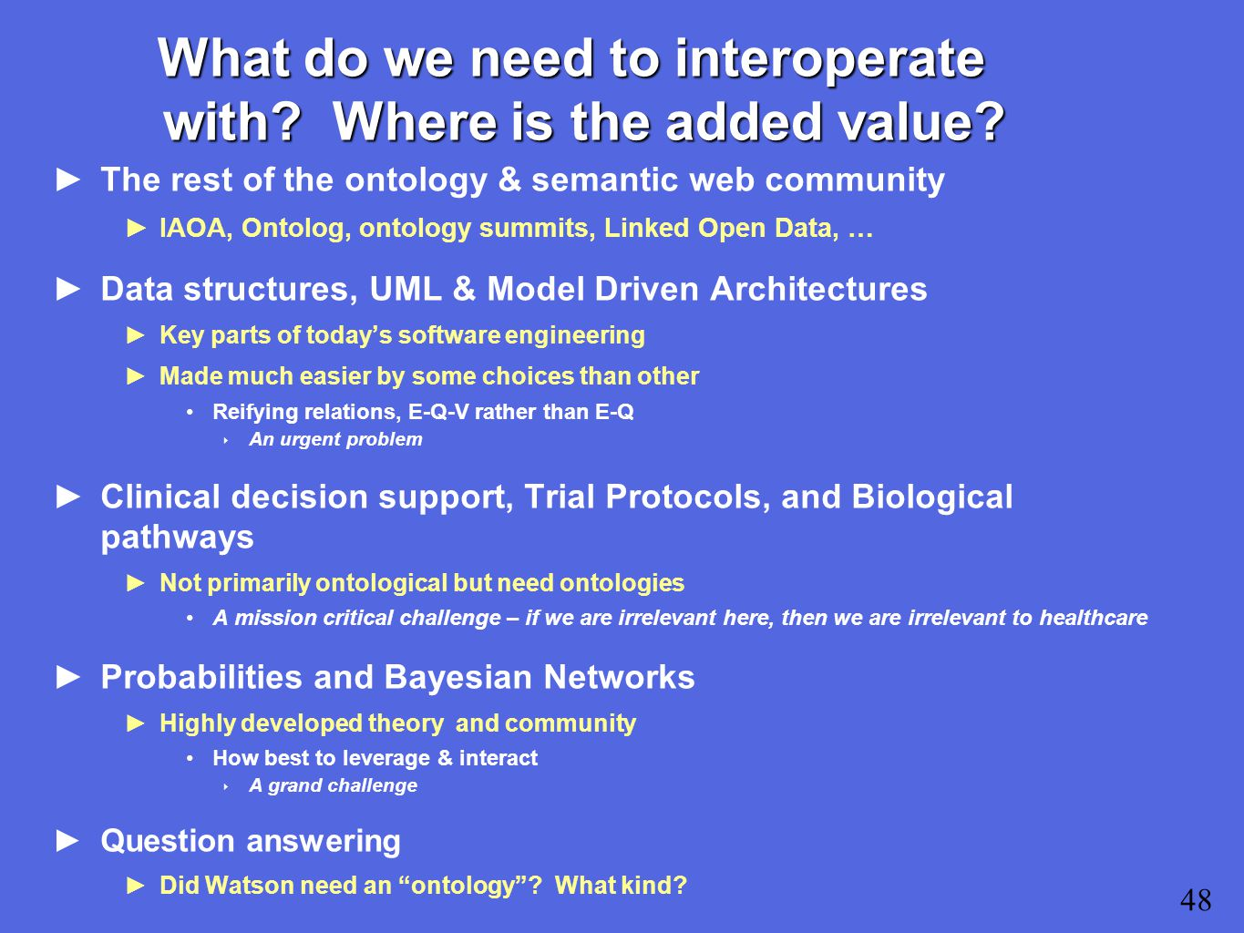 What do we need to interoperate with. Where is the added value.