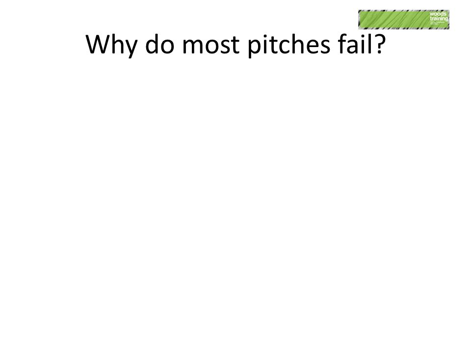 Why do most pitches fail?