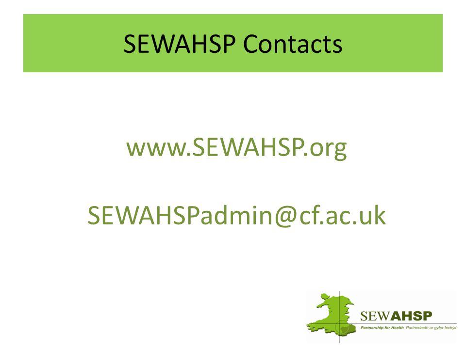 SEWAHSP Contacts www.SEWAHSP.org SEWAHSPadmin@cf.ac.uk