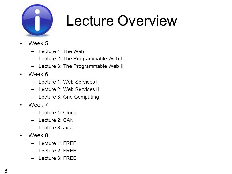 Lecture Overview Week 5 –Lecture 1: The Web –Lecture 2: The Programmable Web I –Lecture 3: The Programmable Web II Week 6 –Lecture 1: Web Services I –