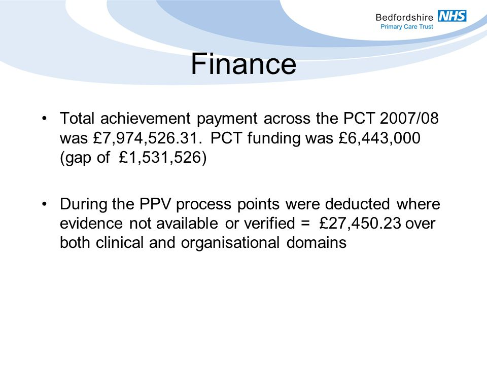 Finance Total achievement payment across the PCT 2007/08 was £7,974,
