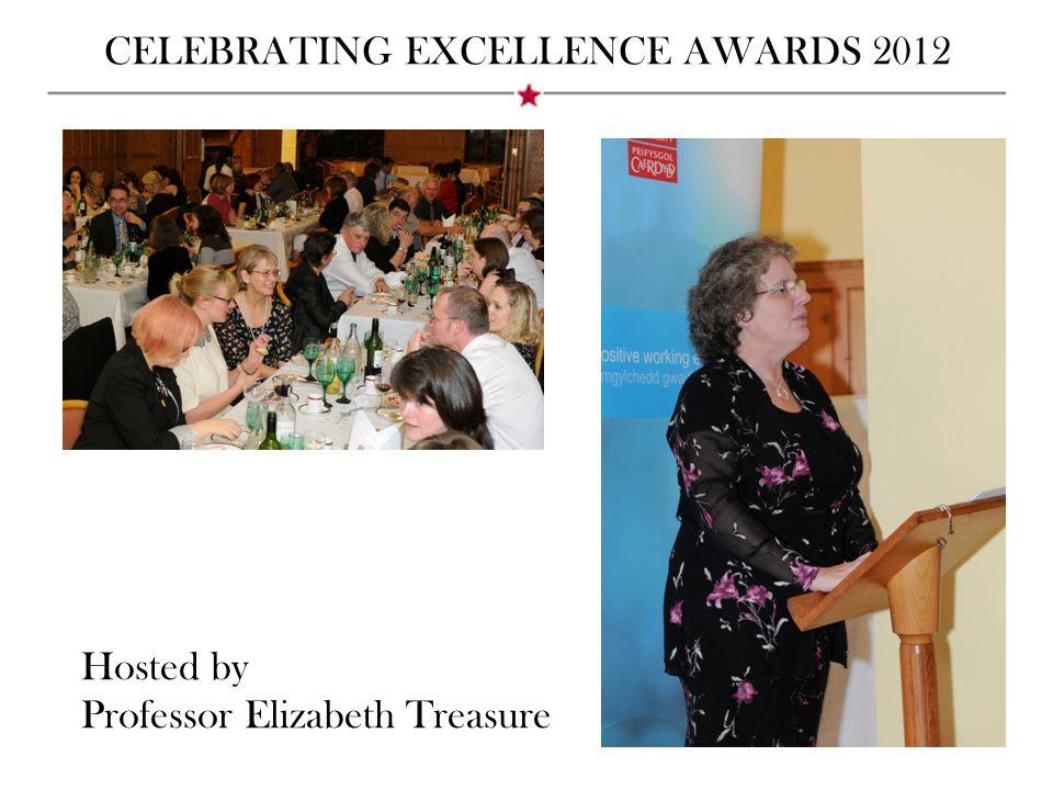 CELEBRATING EXCELLENCE AWARDS 2012 Rising Star Award winners: Dr Tracey Loughran, Julia Hallett and Dr Emyr Lloyd-Evans (with Professor Terry Threadgold and Professor Elizabeth Treasure)