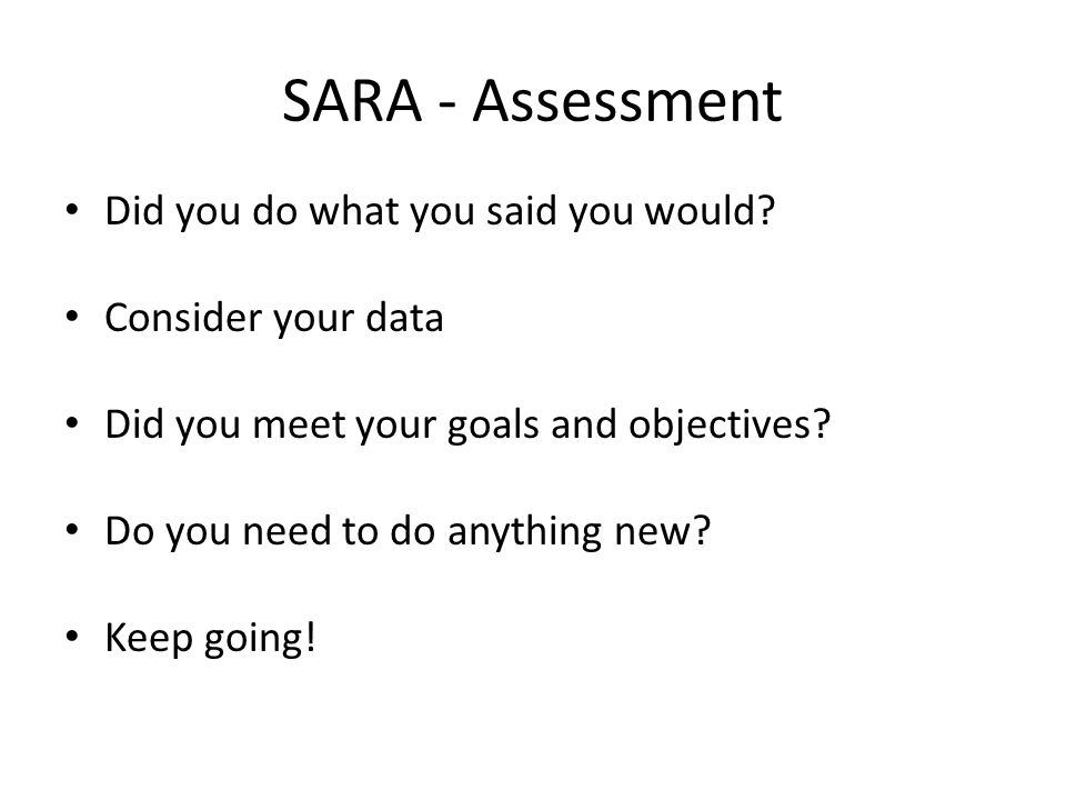 SARA - Assessment Did you do what you said you would.