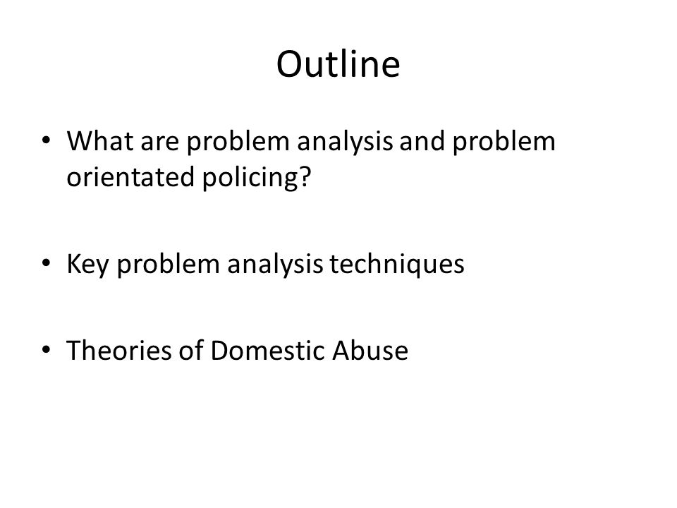 Outline What are problem analysis and problem orientated policing.