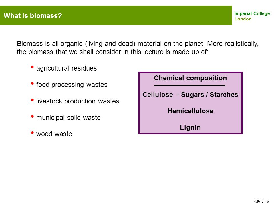 Imperial College London What is biomass? Biomass is all organic (living and dead) material on the planet. More realistically, the biomass that we shal