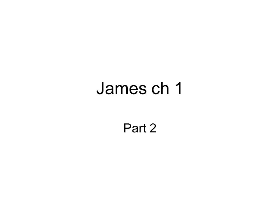 James ch 1 Part 2