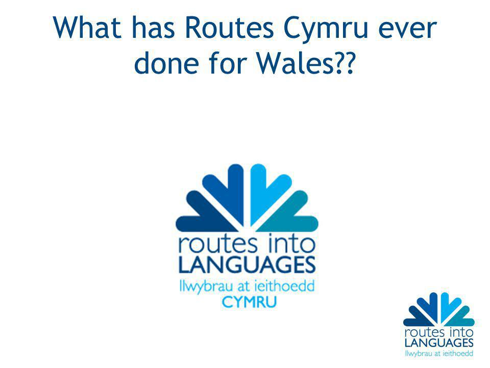 What has Routes Cymru ever done for Wales??