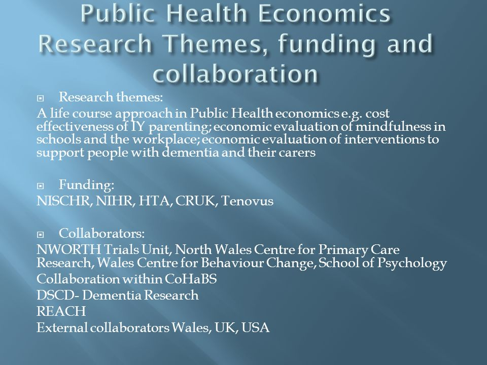  Research themes: A life course approach in Public Health economics e.g.