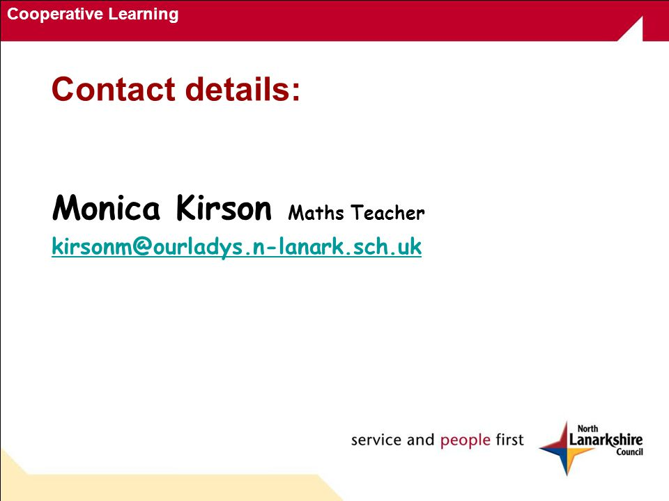 Cooperative Learning Contact details: Monica Kirson Maths Teacher