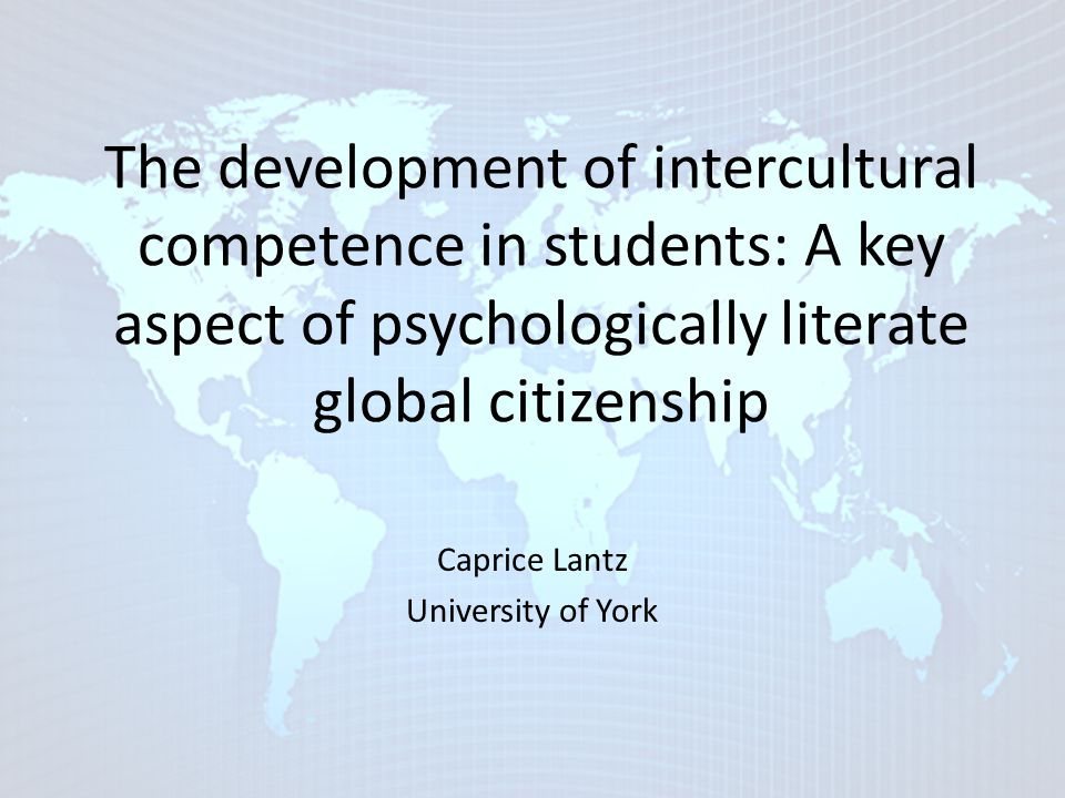 Session Outline Globalisation Internationalisation Global citizenship Intercultural competence My research Recommendations