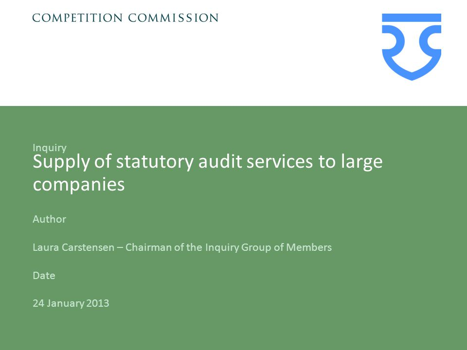 DateInquirySlide 2 Context  On 21 October 2011 the OFT made a reference to the Competition Commission (CC) to investigate the market for the supply of statutory audit services to large companies (in effect the FTSE 350).