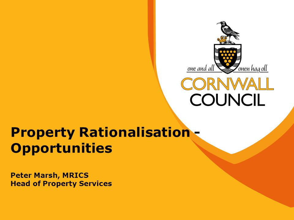 Property Rationalisation - Opportunities Peter Marsh, MRICS Head of Property Services