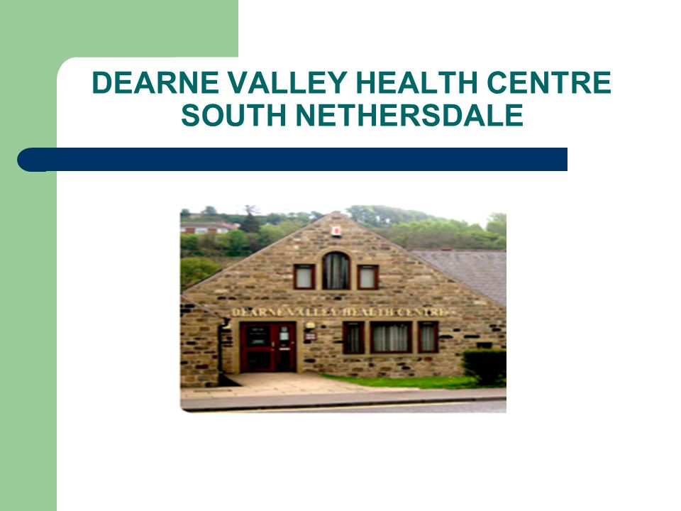 DEARNE VALLEY HEALTH CENTRE SOUTH NETHERSDALE