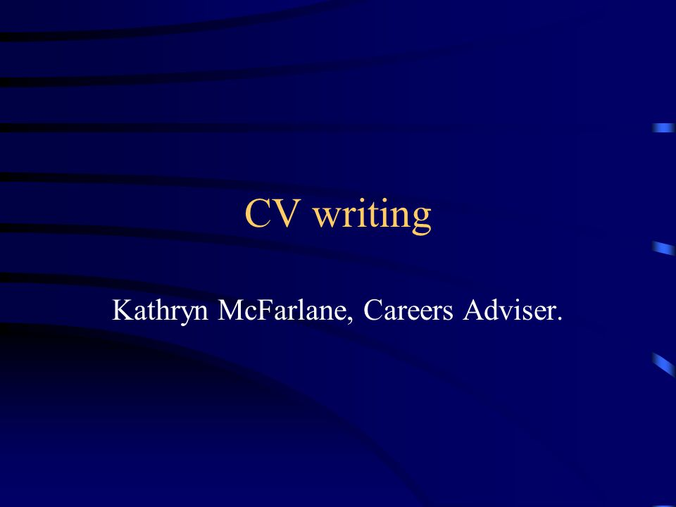 CV writing Kathryn McFarlane, Careers Adviser.