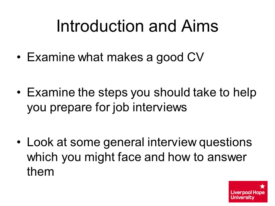 How Career Development can support you One to one careers interviews – 45 minutes E-guidance careers advice (email based) CV advice & guidance Review of personal statements Advice on how to fill in application forms (paper or online) PGCE Interview Preparation Practice Interviews Tips & constructive feedback on interview presentations Provide up to date career information resources & links Contact Details: Email studentsuccesszone@hope.ac.ukstudentsuccesszone@hope.ac.uk Tel: 0151 291 3427