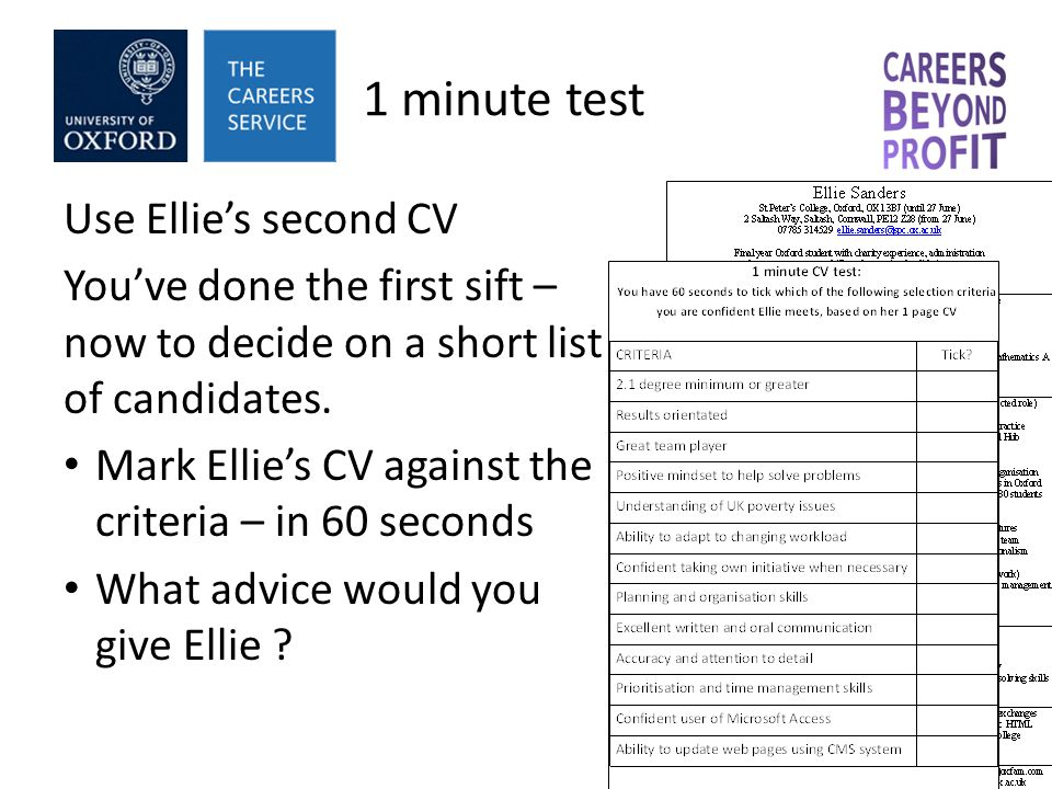 1 minute test Use Ellie's second CV You've done the first sift – now to decide on a short list of candidates.