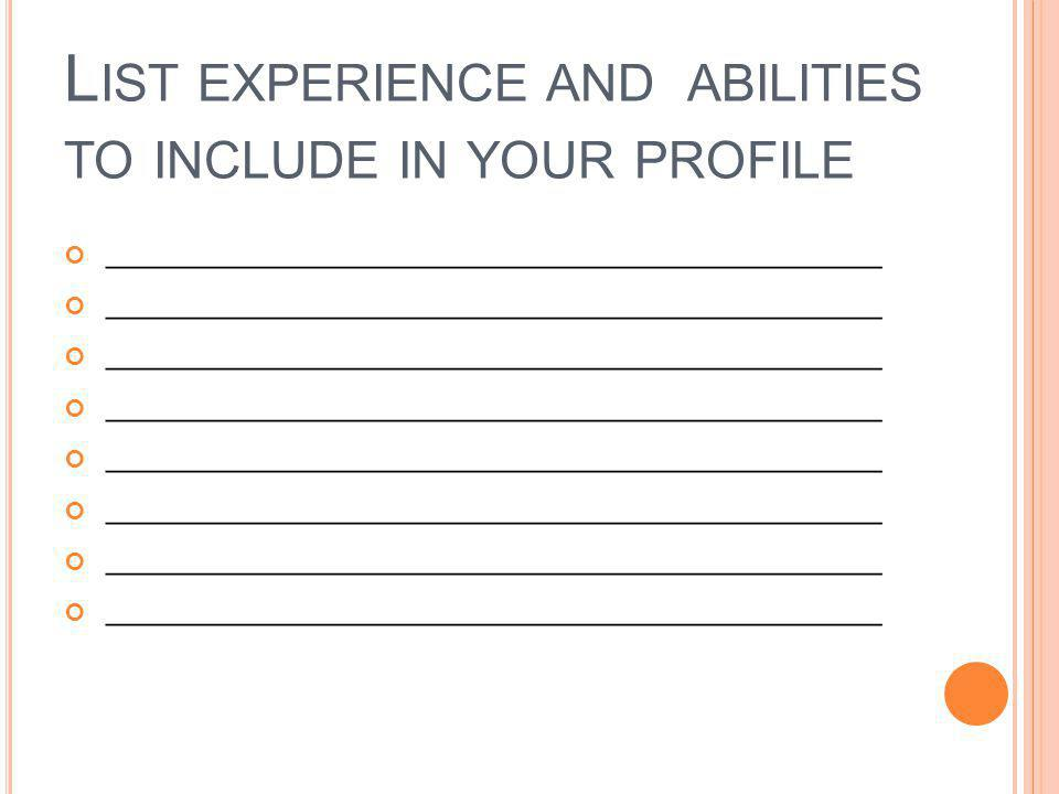 W RITING A CV – K EY S KILLS AND EXPERIENCE These are best presented in bullet point format Again use positive, strong language Include all skills and experience gained from all aspects of your life, your college, university experience, hobbies or social experience and work experience, which bring out the aspects that will be relevant to the way you would work.