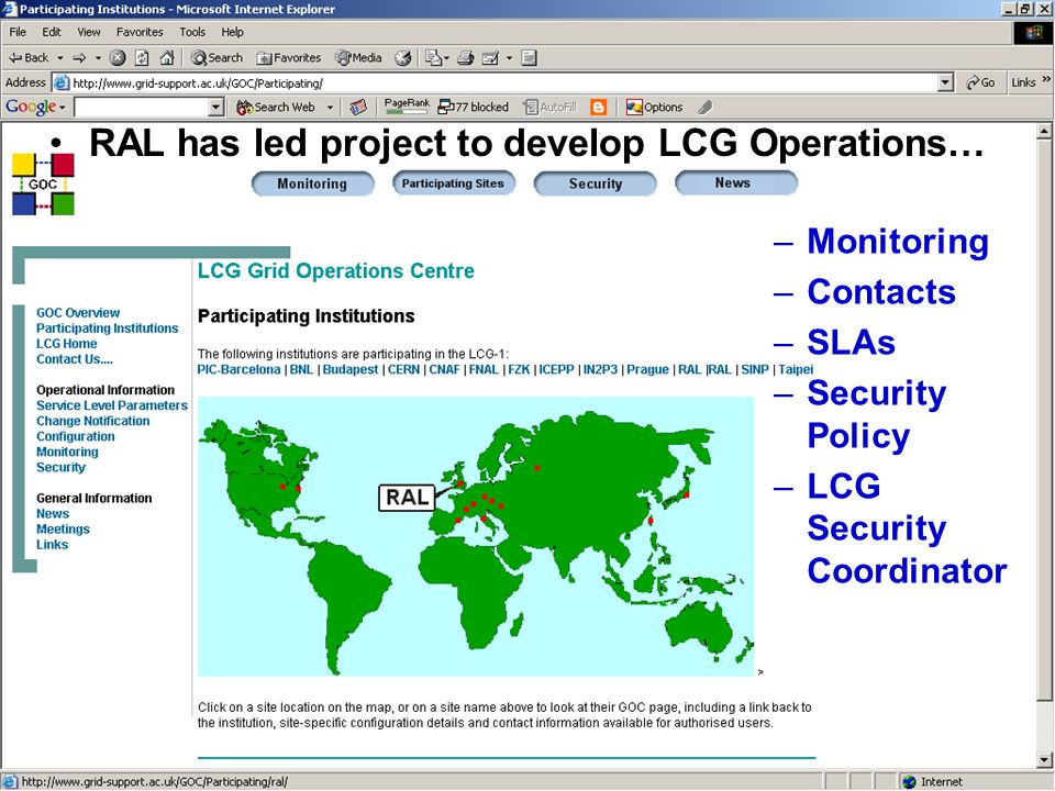 Tony Doyle - University of Glasgow RAL has led project to develop LCG Operations… –Monitoring –Contacts –SLAs –Security Policy –LCG Security Coordinator