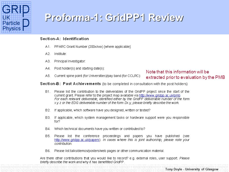 Tony Doyle - University of Glasgow Proforma-1: GridPP1 Review Note that this information will be extracted prior to evaluation by the PMB