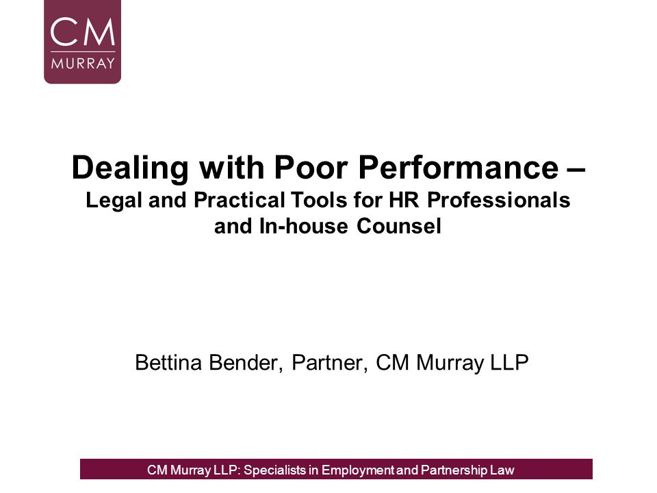 Poor Performance : How To Prevent Problems Recruitment Process – Take up references; Check qualifications; Proper interview selection Contract of Employment – Detailed Job Description; Clear Reporting lines; Clear Targets Probationary Period – End of Probationary Period Review; Extension if necessary; Training Regular Appraisals – Address performance issues and objectives for the future, formalise any shortcomings; Training Regular One to One Meetings with Line Manager Document performance concerns Offer training, mentoring All good work is in vain if there is no PAPERTRAIL NB: Always bear in mind the risk of a subject access request or general disclosure obligations during litigation: Do not write down anything you are not happy to be asked about when giving evidence at Tribunal; use neutral language.