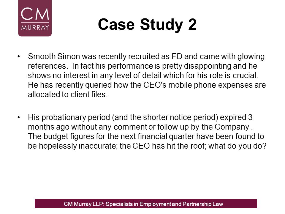 Case Study 2 Smooth Simon was recently recruited as FD and came with glowing references. In fact his performance is pretty disappointing and he shows