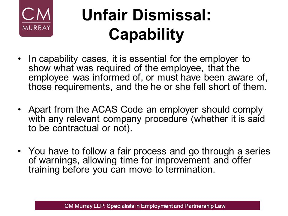 Investigation  An important principle established in the case law of unfair dismissal is that an employer should carry out a reasonable investigation, and this is reflected in the ACAS Code.